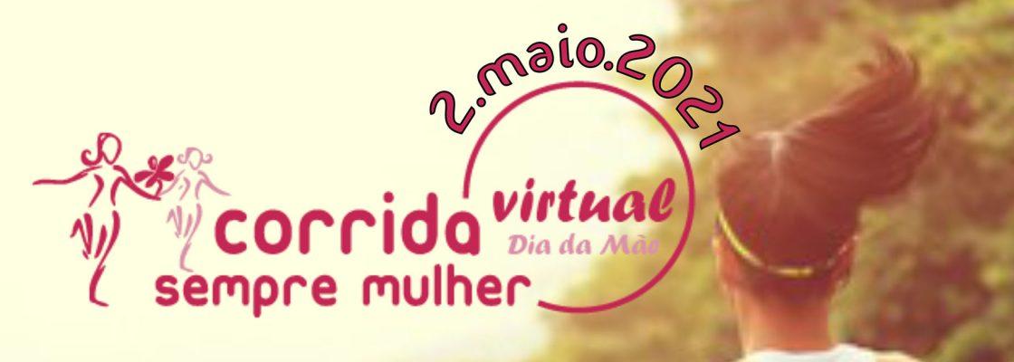 (Português) Corrida Virtual Sempre Mulher – Dia da Mãe